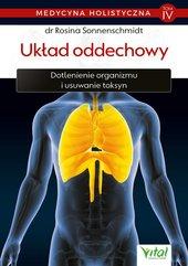 Medycyna holistyczna. Tom IV - Układ oddechowy. Dotlenienie organizmu i usuwanie toksyn