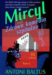 Mircyl czyli Zdrowa komedia szpitalna. Tom 2