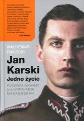 Jan Karski Jedno życie Kompletna opowieść