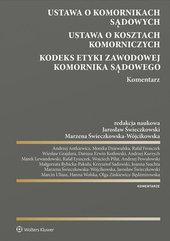 Ustawa o komornikach sądowych Ustawa o kosztach komorniczych Kodeks Etyki Zawodowej Komornika Sądowego Komentarz