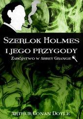 Szerlok Holmes i jego przygody. Zabójstwo w Abbey Grange