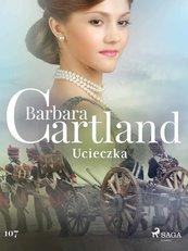 Ucieczka - Ponadczasowe historie miłosne Barbary Cartland