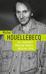 H.P. Lovecraft. Przeciw światu, przeciw życiu