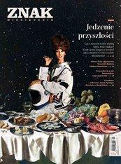 Miesięcznik Znak nr 776: Jedzenie przyszłości