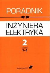 Poradnik inżyniera elektryka Tom 2 Część 1 rozdziały 1-5