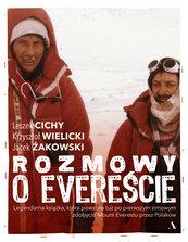 Rozmowy o Evereście Jacek Żakowski, Leszek Cichy, Krzysztof Wielicki