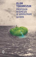 Profesor Andrews w Warszawie Wyspa - Olga Tokarczuk