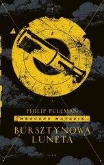 Mroczne materie T.3 Bursztynowa luneta Philip Pullman