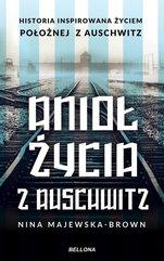 Anioł życia z Auschwitz Majewska-Brown Nina