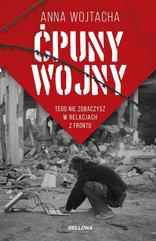 Ćpuny wojny Tego nie zobaczysz w relacjach z frontu Anna Wojtacha