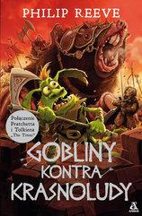 Gobliny kontra Krasnoludy Philip Reeve