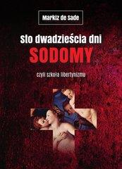Sto dwadzieścia dni Sodomy czyli szkoła libertynizmu de Sade Markiz