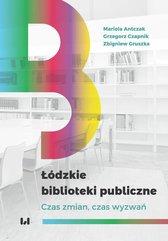 Łódzkie biblioteki publiczne. Czas zmian, czas wyzwań