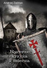 Rycerze krzyża i miecza Andrzej Zieliński