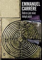 Dobrze jest mieć dokąd pójść Emmanuel Carrere