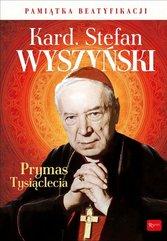 Kardynał Stefan Wyszyński Prymas Tysiąclecia Pamiątka Beatyfikacji