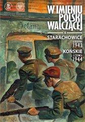 Starachowice, 6 sierpnia 1943. Końskie, 5 czerwca 1944