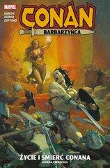 Conan Barbarzyńca Tom 1 Życie i śmierć Conana
