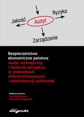 Bezpieczeństwo ekonomiczne państwa Audyt wewnętrzny i kontrola zarządcza w jednostkach zhierarchizowanych i administracji public