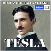 Nikola Tesla. Moje życie i wynalazki