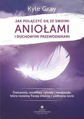 Jak połączyć się ze swoimi aniołami i duchowymi przewodnikami