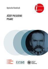 Józef Piłsudski Pisarz.
