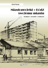 Miastoprojekt - Łódź swojemu miastu