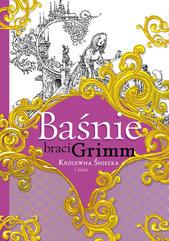Baśnie braci Grimm Królewna Śnieżka i inne