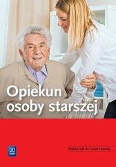 Opiekun osoby starszej Podręcznik do nauki zawodu