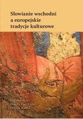 Słowianie wschodni a europejskie tradycje kulturowe