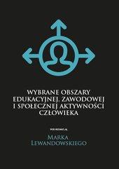 Wybrane obszary edukacyjnej, zawodowej i społecznej aktywności człowieka