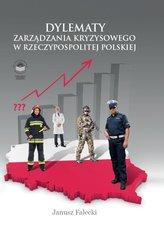Dylematy zarządzania kryzysowego w Rzeczypospolitej Polskiej