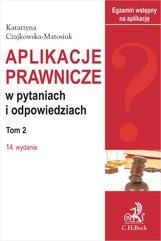 Aplikacje prawnicze w pytaniach i odpowiedziach. Tom II. Wydanie 14