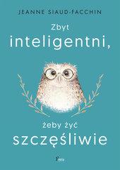 Zbyt inteligentni, żeby żyć szczęśliwie