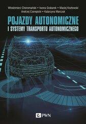 Pojazdy autonomiczne i systemy transportu autonomicznego