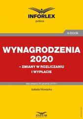 Wynagrodzenia 2020 – zmiany w rozliczaniu i wypłacie