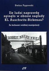 Ile ludzi naprawdę zginęło w obozie zagłady KL Auschwitz -Birkenau?