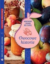 Owocowe historie przetwory i desery bez cukru