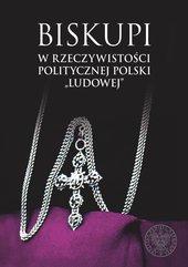 """Biskupi w rzeczywistości politycznej Polski """"ludowej"""""""