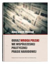 Obraz wroga Polski we współczesnej politycznej prasie narodowej