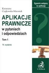 Aplikacje prawnicze w pytaniach i odpowiedziach. Tom I. Wydanie 14
