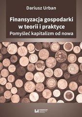 Finansyzacja gospodarki w teorii i praktyce
