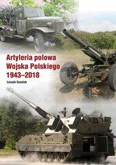 Artyleria polowa Wojska Polskiego 1943-2018