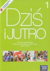 Dziś i jutro 1 Podręcznik z ćwiczeniami Wiedza o społeczeństwie