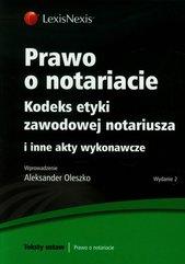 Prawo o notariacie Kodeks etyki zawodowej i inne akty wykonawcze