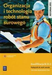 Organizacja i technologia robót stanu surowego Podręcznik