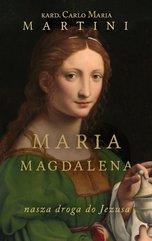 Maria Magdalena. Nasza droga do Jezusa. Ćwiczenia duchowe