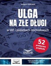 Ulga na złe długi w VAT i podatkach dochodowych