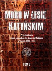 Mord w Lesie Katyńskim Tom 3