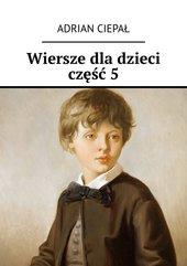 Wiersze dla dzieci. Część 5